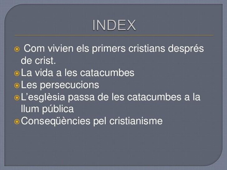 La vida dels_primers_cristians_en_les_catacumbes Slide 2