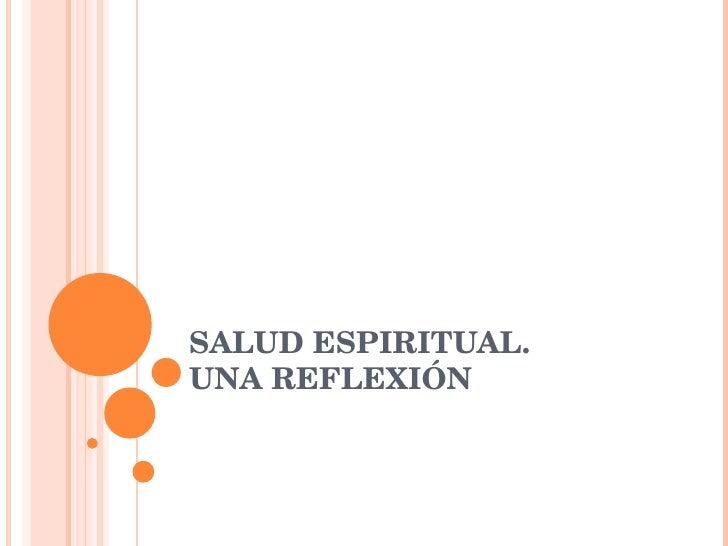 SALUD ESPIRITUAL.  UNA REFLEXIÓN