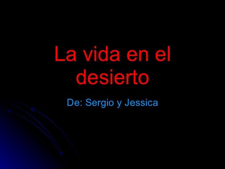 La vida en el desierto De: Sergio y Jessica