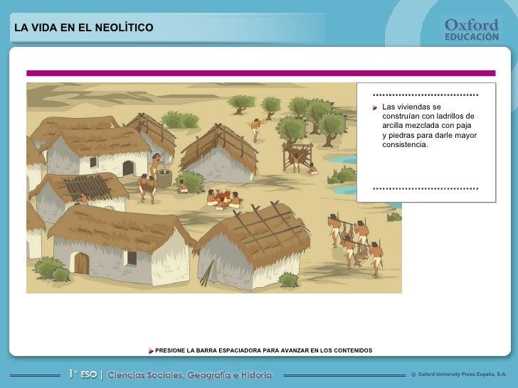 LA VIDA EN EL NEOLÍTICO Las viviendas se construían con ladrillos de arcilla mezclada con paja y piedras para darle mayor ...