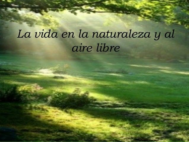 La vida en la naturaleza y al          aire libre