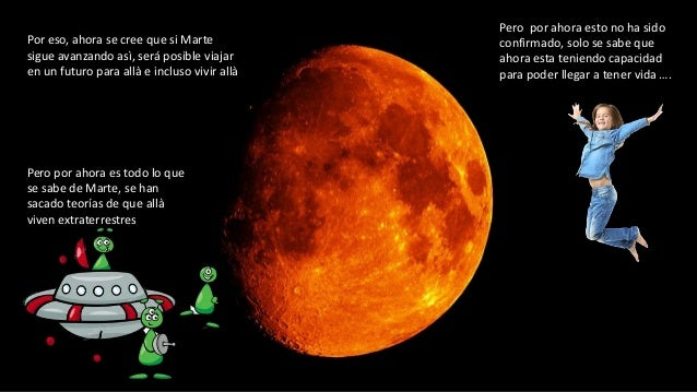 Por eso, ahora se cree que si Marte sigue avanzando asì, será posible viajar en un futuro para allà e incluso vivir allà P...