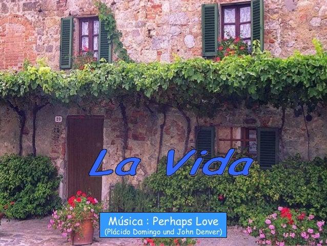 Música : Perhaps Love (Plácido Domingo und John Denver)