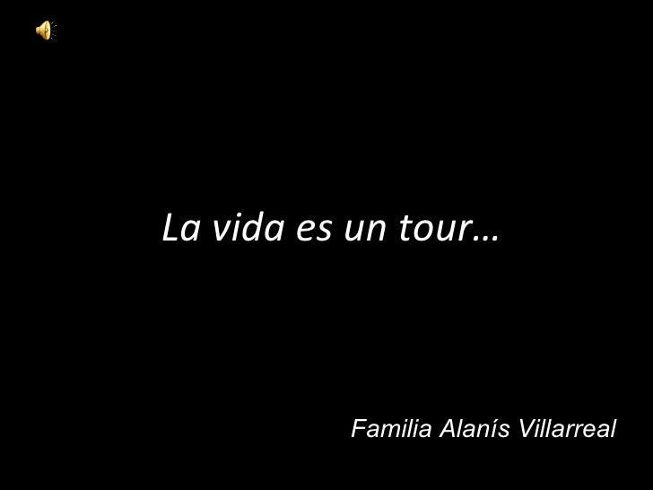 La vida es un tour… Familia Alanís Villarreal