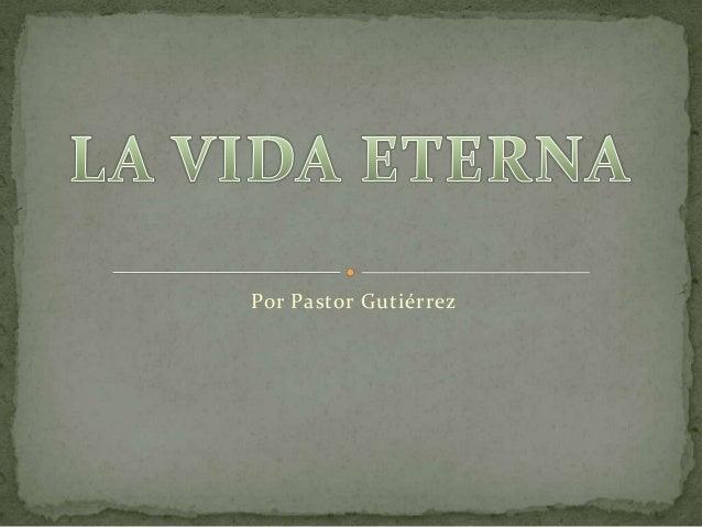 Por Pastor Gutiérrez