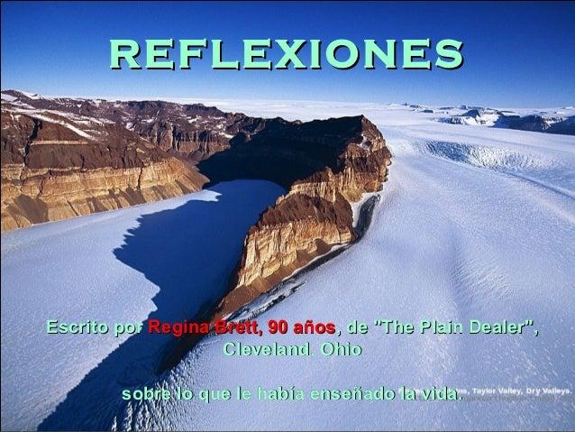 """REFLEXIONES  Escrito por Regina Brett, 90 años, de """"The Plain Dealer"""", Cleveland, Ohio sobre lo que le había enseñado la v..."""