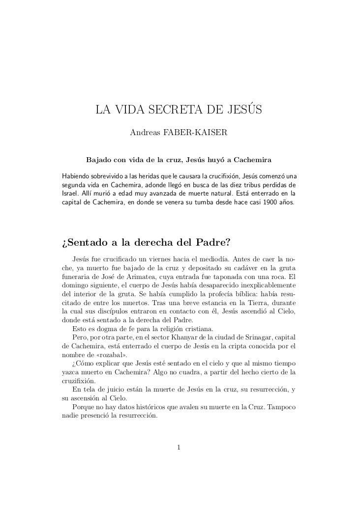 ´           LA VIDA SECRETA DE JESUS                       Andreas FABER-KAISER        Bajado con vida de la cruz, Jes´ s ...
