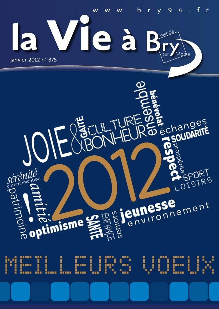la Vie à                     w   w   w .   b   r   y   9 4 .   f   rjanvier 2012 n°375
