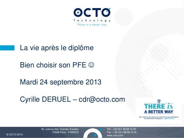 1 Tél : +33 (0)1 58 56 10 00 Fax : +33 (0)1 58 56 10 01 www.octo.com© OCTO 2013 50, avenue des Champs-Elysées 75008 Paris ...