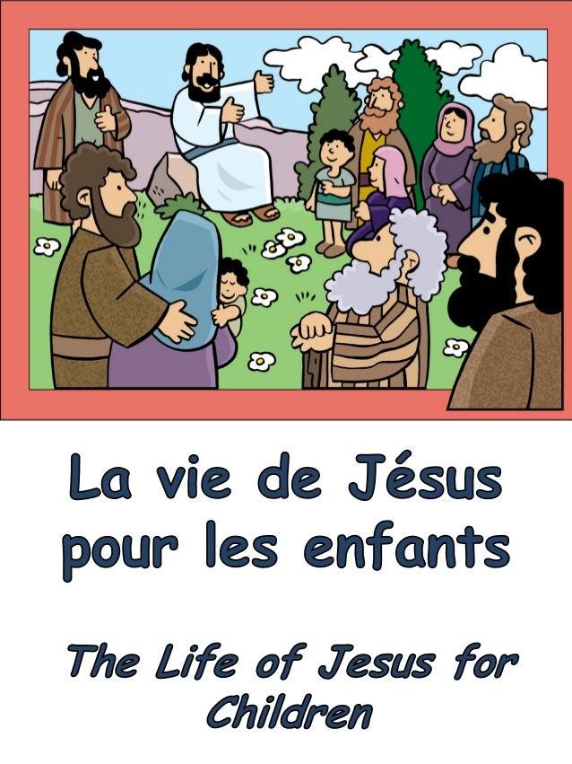 La Vie De J Sus Pour Enfants Life Of Jesus For Children