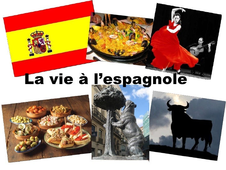 La vie à l'espagnole