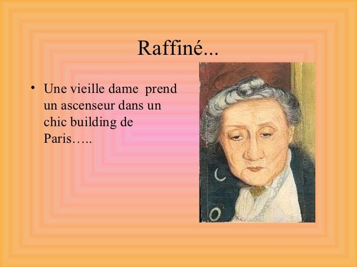 Raffiné...• Une vieille dame prend  un ascenseur dans un  chic building de  Paris…..