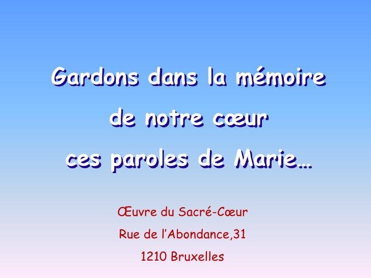 Gardons dans la mémoire<br />de notre cœur<br />ces paroles de Marie…<br />Œuvre du Sacré-Cœur<br />Rue de l'Abondance,31<...