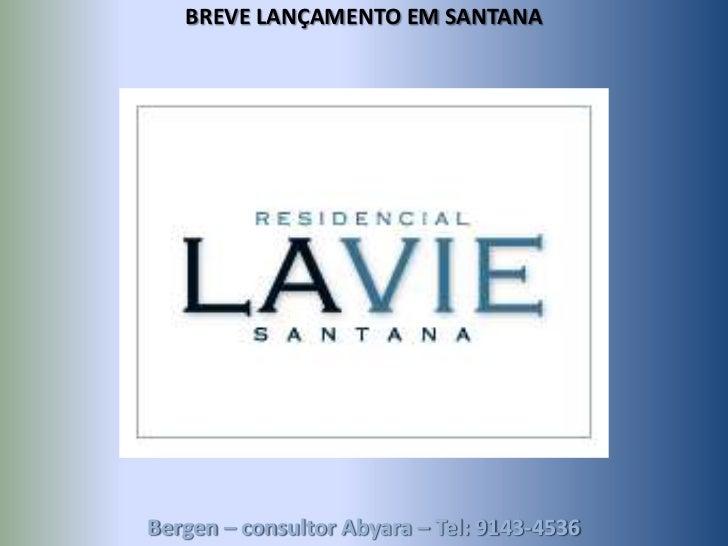 BREVE LANÇAMENTO EM SANTANABergen – consultor Abyara – Tel: 9143-4536
