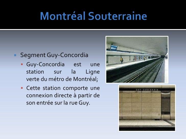 MontréalSouterraine<br />SegmentGuy-Concordia<br />Guy-Concordiaest une station sur laLigne vertedumétrodeMontréal;...