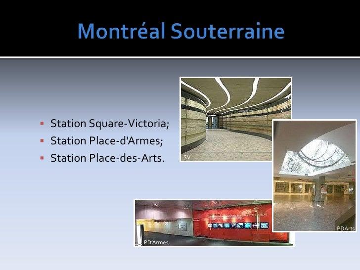 MontréalSouterraine<br />StationSquare-Victoria;<br />StationPlace-d'Armes;<br />StationPlace-des-Arts.<br />SV<br />PDArt...