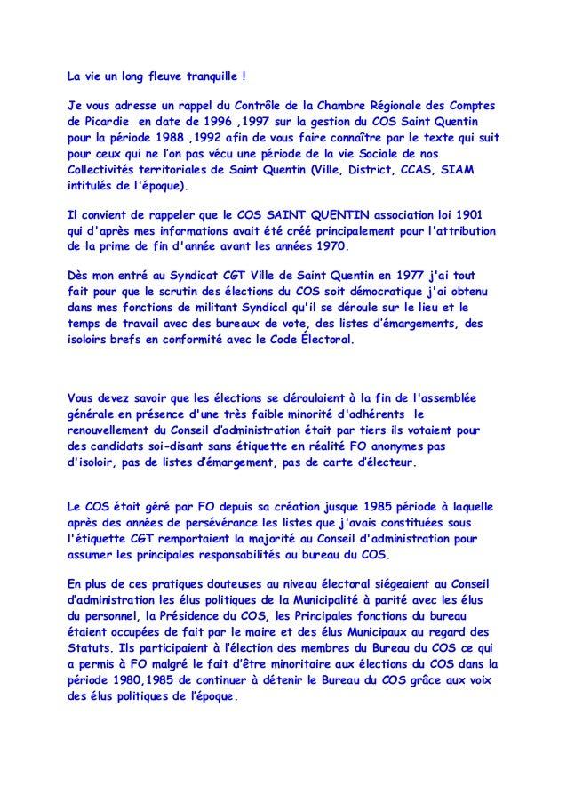La vie un long fleuve tranquille ! Je vous adresse un rappel du Contrôle de la Chambre Régionale des Comptes de Picardie e...