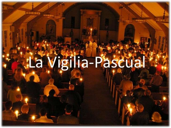 La Vigilia-Pascual <br />