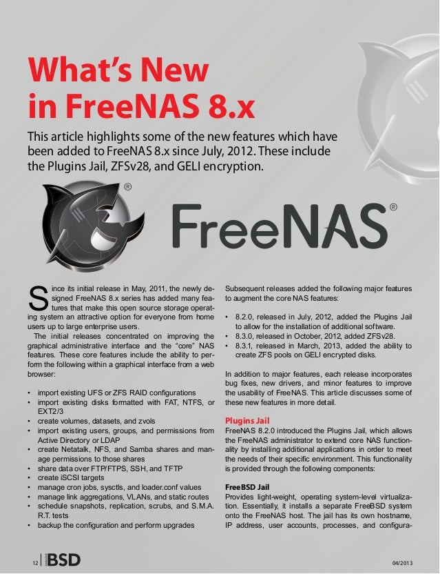 12 04/2013Since its initial release in May, 2011, the newly de-signed FreeNAS 8.x series has added many fea-tures that mak...