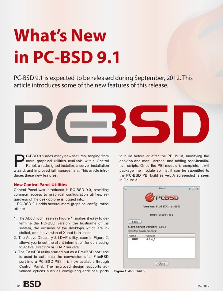 What's Newin PC-BSD 9.1PC-BSD 9.1 is expected to be released during September, 2012. Thisarticle introduces some of the ne...