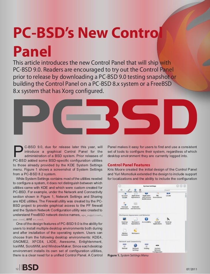 PC-BSD's New ControlPanelThis article introduces the new Control Panel that will ship withPC-BSD 9.0. Readers are encourag...