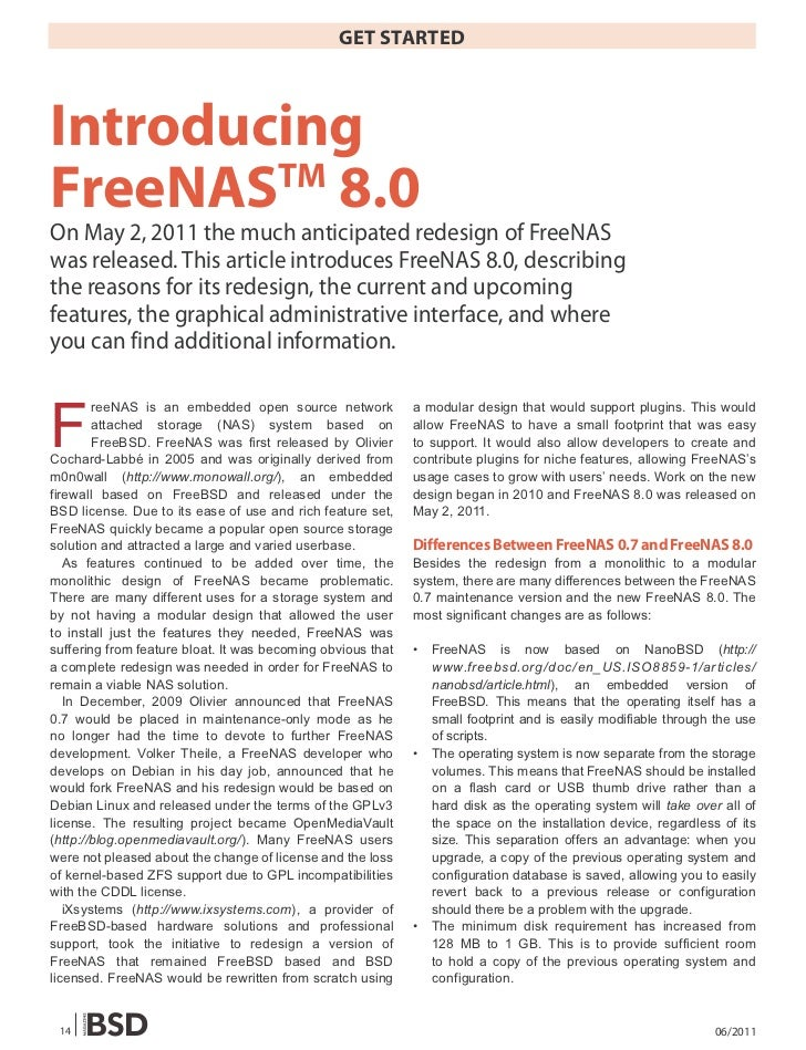GET STARTEDIntroducingFreeNAS 8.0        TMOn May 2, 2011 the much anticipated redesign of FreeNASwas released. This artic...
