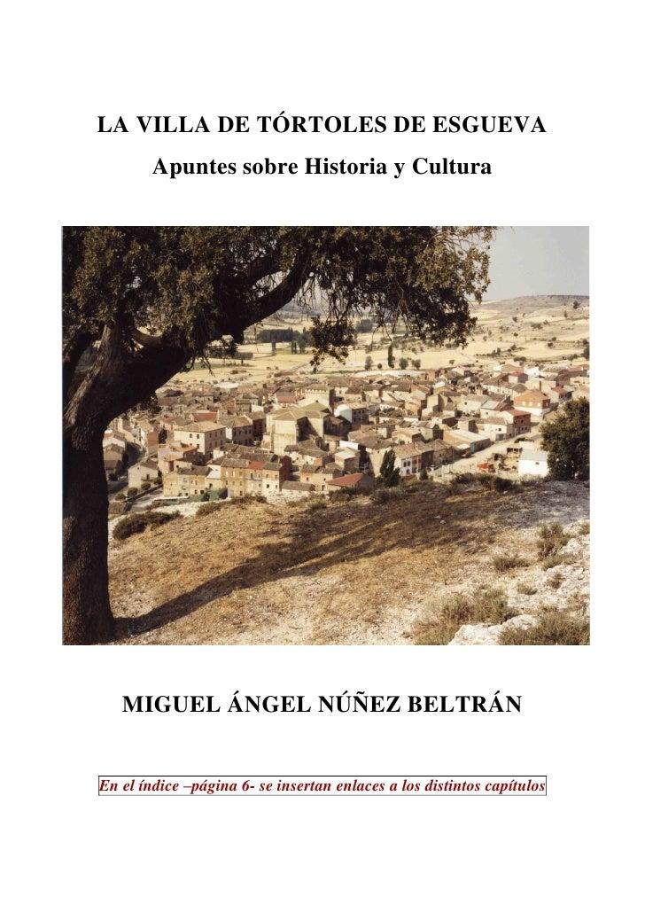 LA VILLA DE TÓRTOLES DE ESGUEVA         Apuntes sobre Historia y Cultura        MIGUEL ÁNGEL NÚÑEZ BELTRÁN   En el índice ...