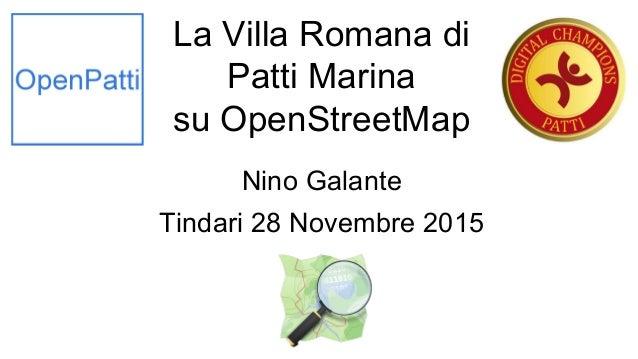 La Villa Romana di Patti Marina su OpenStreetMap Nino Galante Tindari 28 Novembre 2015