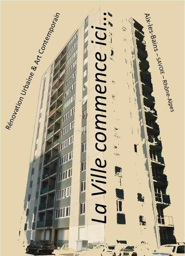 La  Ville  commence  ici…   Rénovation  Urbaine  &  Art  Contemporain     Aix-‐les-‐Bains  –  SA...