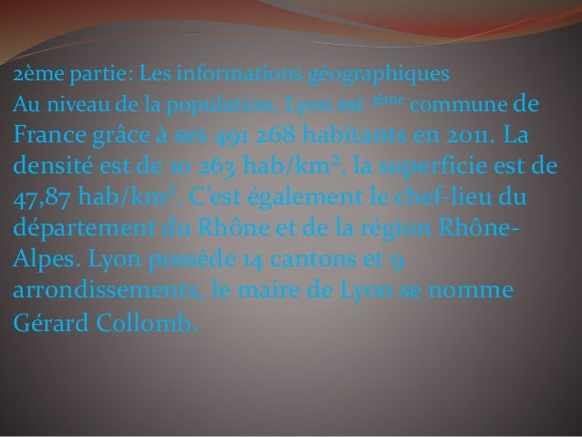 3ème partie: Le travail et les études Lyon est historiquement une ville industrielle. Elle a donc accueilli de nombreuses ...