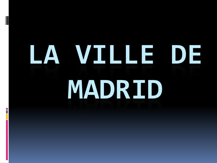 LA VILLE DE  MADRID