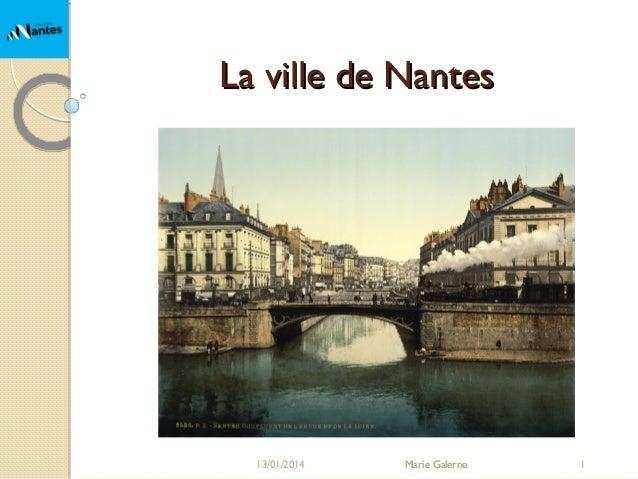 La ville de Nantes  13/01/2014  Marie Galerne  1
