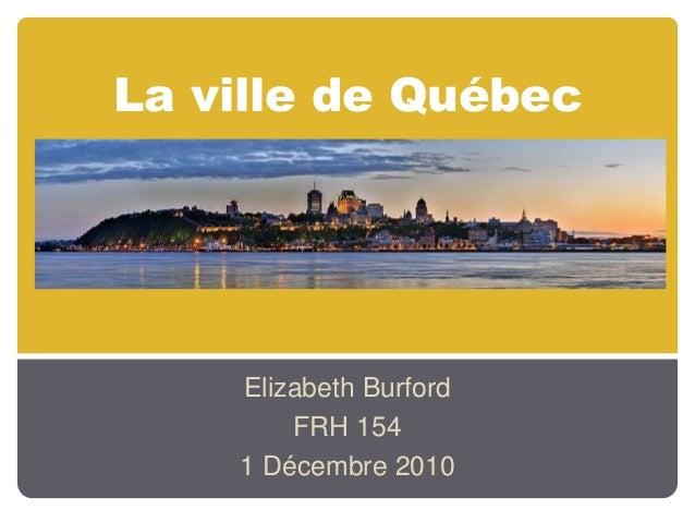 La ville de Québec Elizabeth Burford FRH 154 1 Décembre 2010