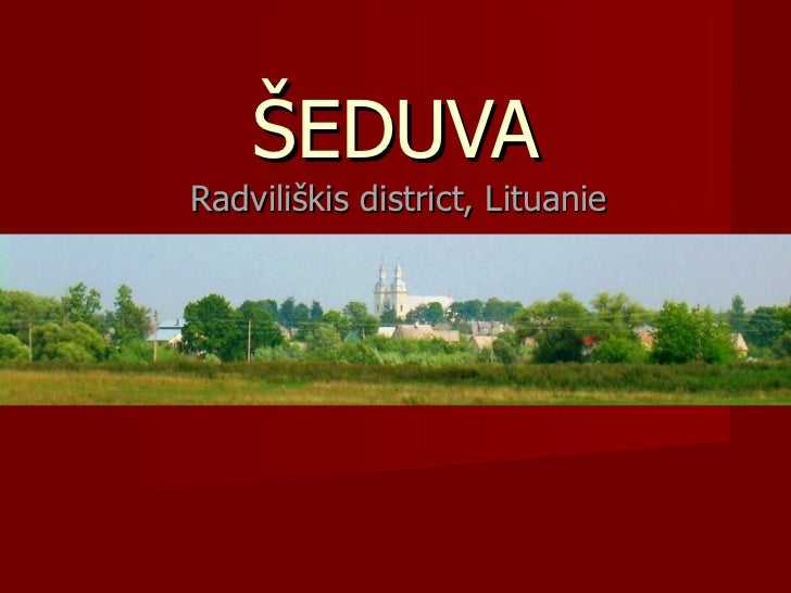 ŠEDUVA Radviliškis district, Lituanie
