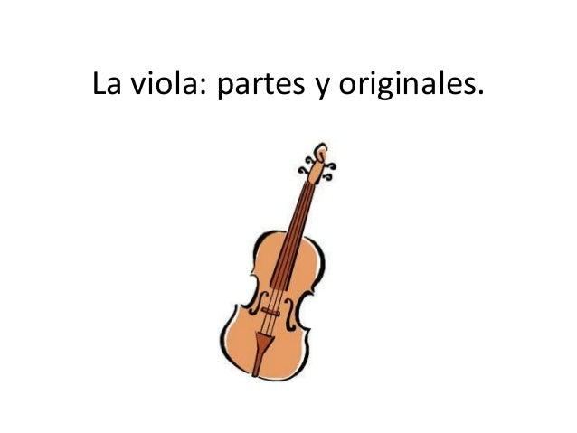 La viola: partes y originales.