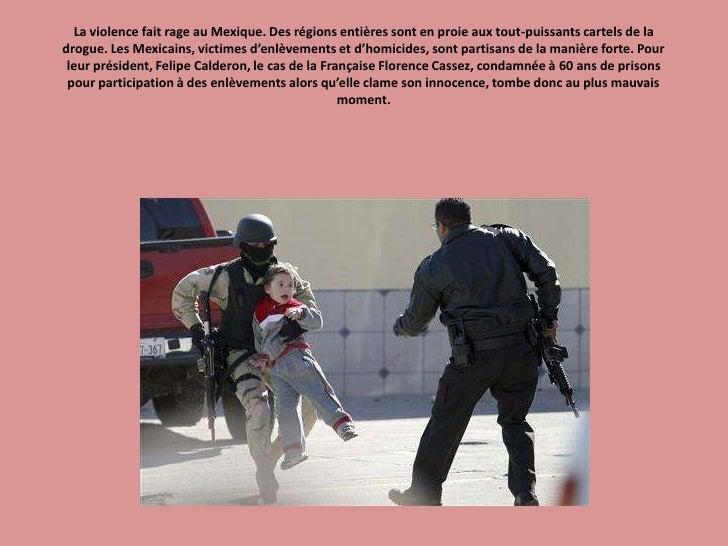 La violence fait rage au Mexique. Des régions entières sont en proie aux tout-puissants cartels de la drogue. Les Mexicain...
