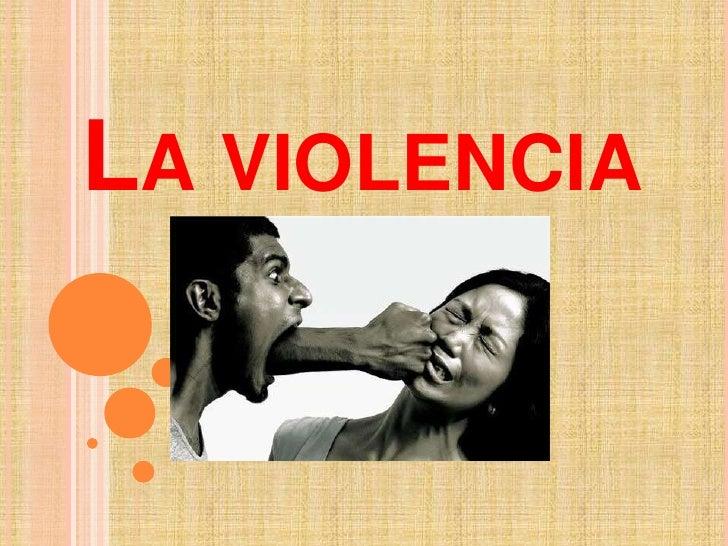 La violencia<br />