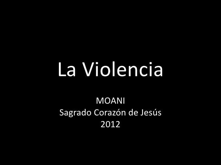 La Violencia        MOANISagrado Corazón de Jesús         2012
