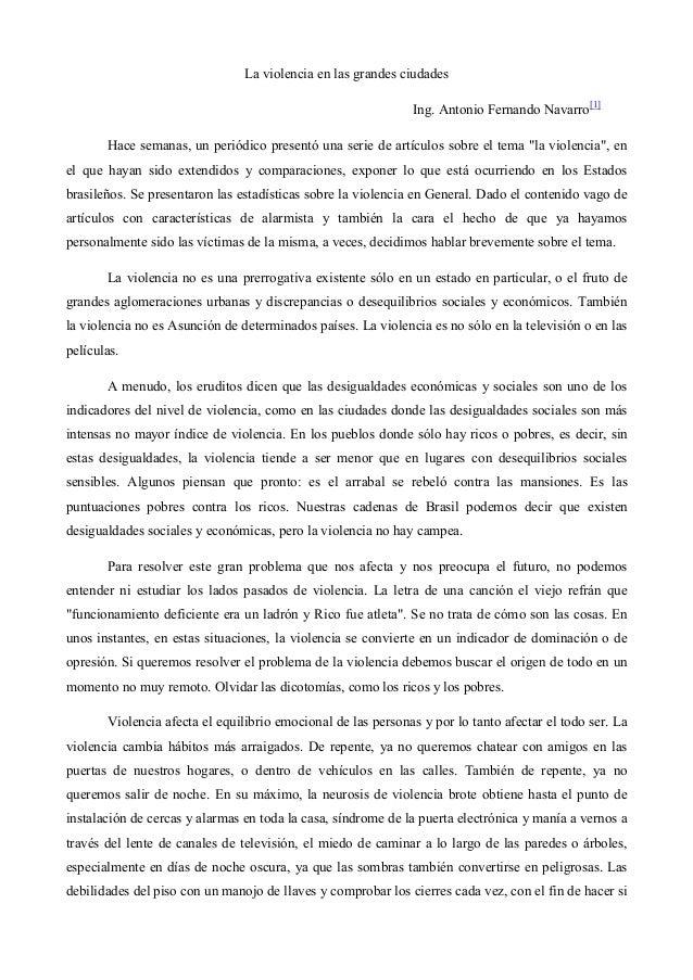 La violencia en las grandes ciudades Ing. Antonio Fernando Navarro[1] Hace semanas, un periódico presentó una serie de art...