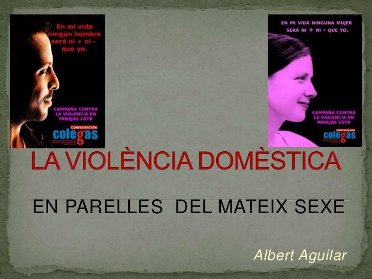 EN PARELLES DEL MATEIX SEXE                   Albert Aguilar