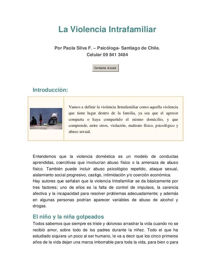 La Violencia Intrafamiliar           Por Paola Silva F. – Psicóloga- Santiago de Chile.                             Celula...