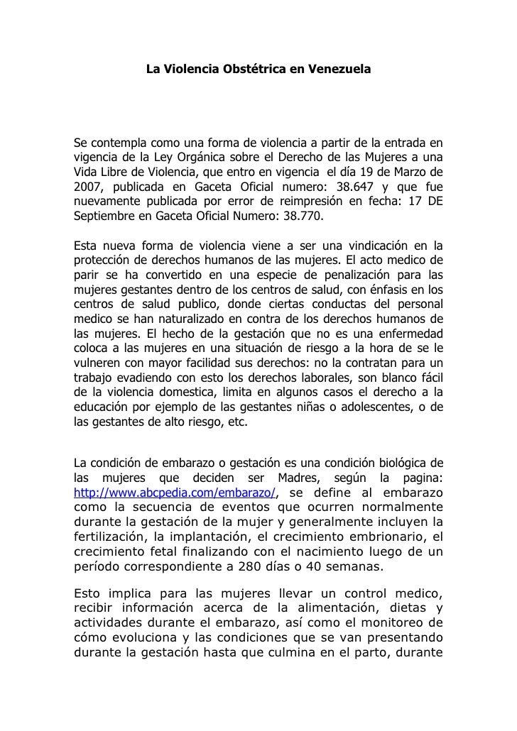La Violencia Obstétrica en Venezuela     Se contempla como una forma de violencia a partir de la entrada en vigencia de la...