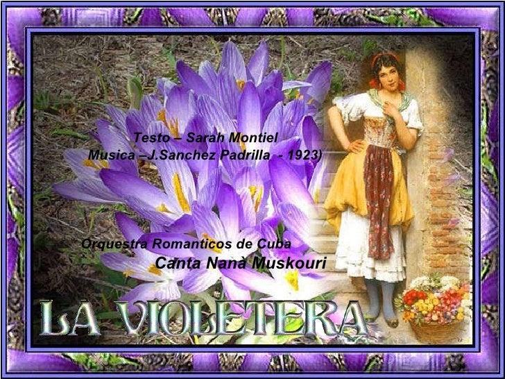 Testo – Sarah Montiel Musica –J.Sanchez Padrilla  - 1923) Orquestra Romanticos de Cuba   Canta Nanà Muskouri