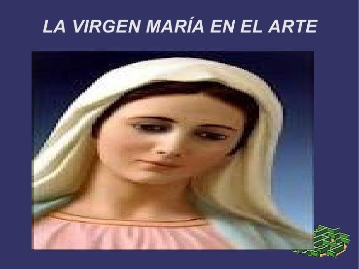 LA VIRGEN MARÍA EN EL ARTE