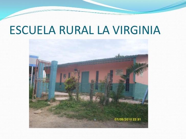 ESCUELA RURAL LA VIRGINIA<br />