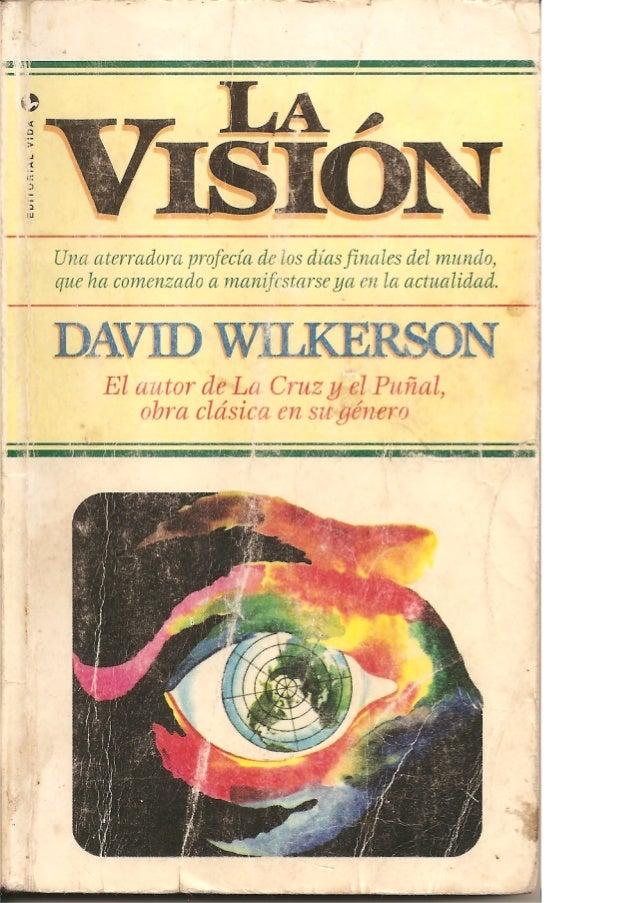 La vision david wilkerson profecias y predicciones