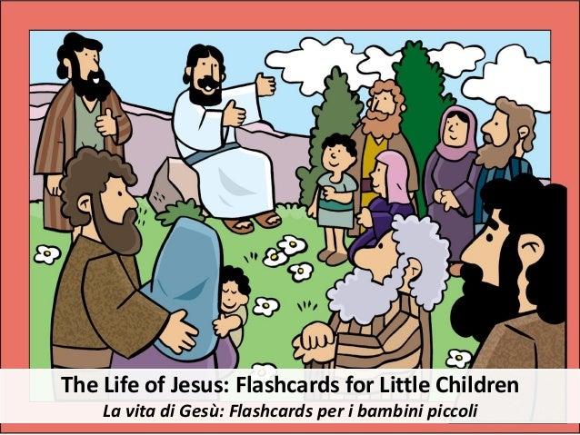 The Life of Jesus: Flashcards for Little Children La vita di Gesù: Flashcards per i bambini piccoli