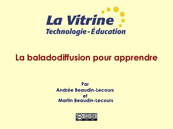 La baladodiffusion pour apprendre Par  Andrée Beaudin-Lecours  et  Martin Beaudin-Lecours