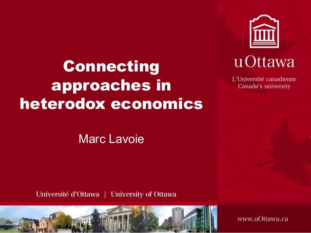 Connecting  approaches in  heterodox economics  Marc Lavoie