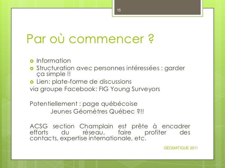 15Par où commencer ? Information Structuration avec personnes intéressées : garder  ça simple !! Lien: plate-forme de d...